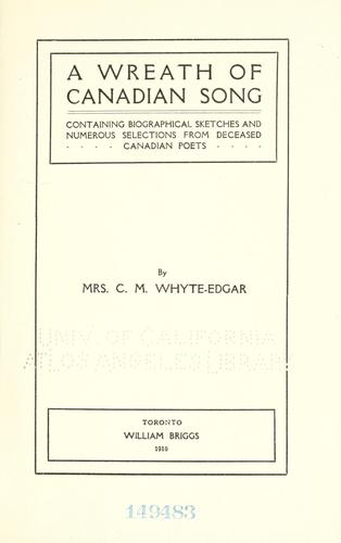 A wreath of Canadian song by Whyte-Edgar,  C. M. Mrs.
