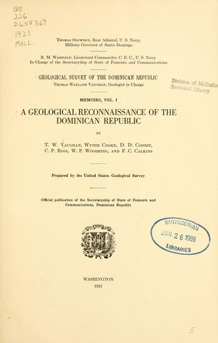 A geological reconnaissance of the Dominican republic by Thomas Wayland Vaughan