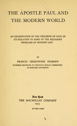 The apostle Paul and the modern world by Francis Greenwood Peabody