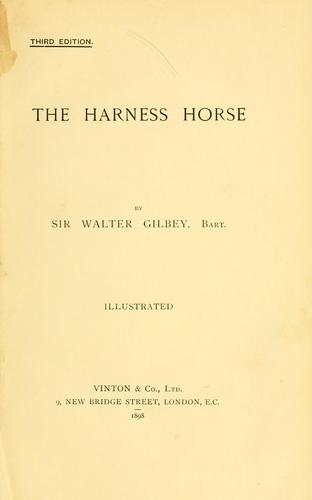 The harness horse by Gilbey, Walter Sir