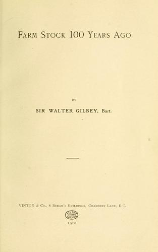 Farm stock 100 years ago by Gilbey, Walter Sir