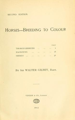 Horses, breeding to colour by Gilbey, Walter Sir