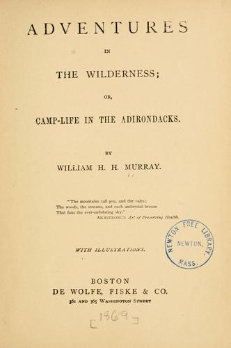 Adventures in the wilderness = by W. H. H. Murray