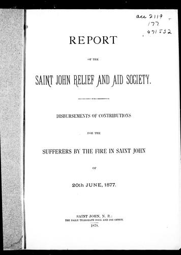 Report of the Saint John Relief and Aid Society by Saint John Relief and Aid Society.