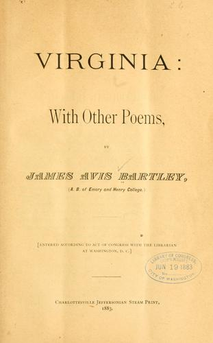 Virginia: with other poems by James Avis Bartley
