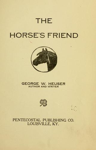 The horse's friend by George William Heuser