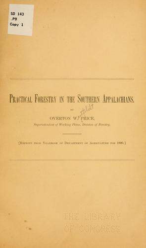 Practical forestry in the southern Appalachians by Overton Westfeldt Price