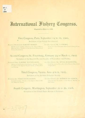 International fishery congress by International fishery congress. 4th, Washington, 1908.