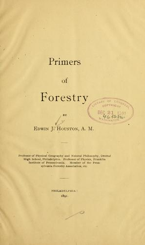 Primers of forestry [no. 1-5] by Edwin J. Houston