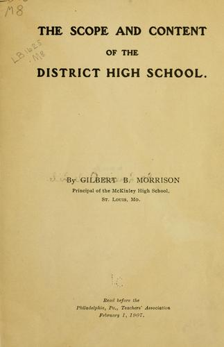 The scope and content of the district high school by Gilbert Burnet Morrison