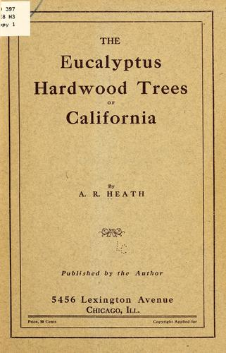 The eucalyptus hardwood trees of California by Alfred Russell Heath