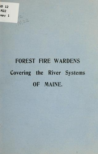 Forest fire wardens covering the river systems of Maine by Maine. Forestry Dept.
