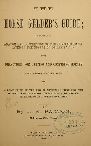 The horse gelder's guide by J. R. Paxton