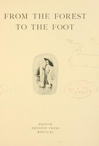 From the forest to the foot by C. Louis Richards