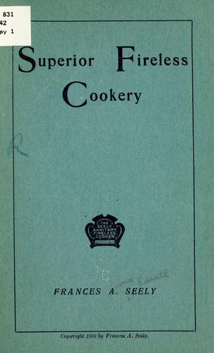 Superior fireless cookery by Seely, Frances Anna (Edsall) Mrs.