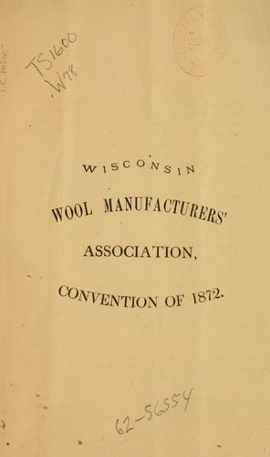 Convention of 1872 by Wisconsin Wool Manufacturers' Association