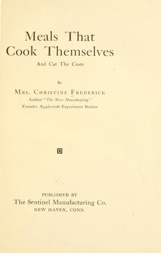 Meals that cook themselves and cut the costs by Christine Frederick