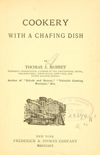 Cookery with a chafing dish by Thomas J. Murrey