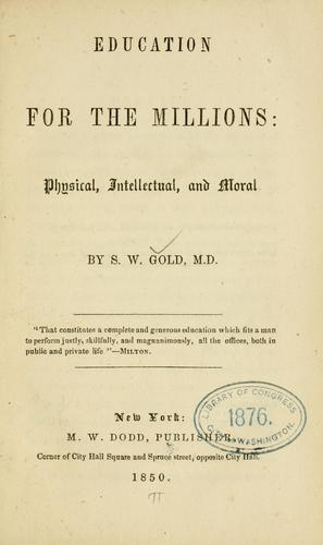 Education for the millions by Samuel Wadsworth Gold