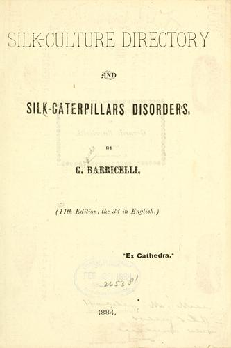 Silk-culture directory and silk-caterpillars disorders by Gerardo Barricelli