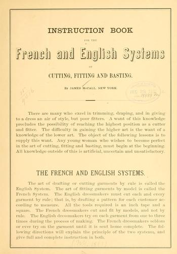 Instruction book for the French and English systems of cutting, fitting and basting by James McCall
