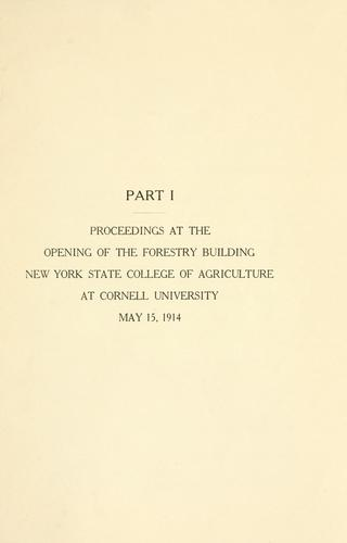 Proceedings at the opening of the Forestry building, May 15, 1914 by Cornell University