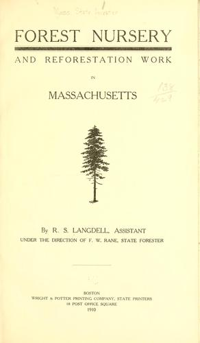 Forest nursery and reforestation work in Massachusetts by Massachusetts. State forester