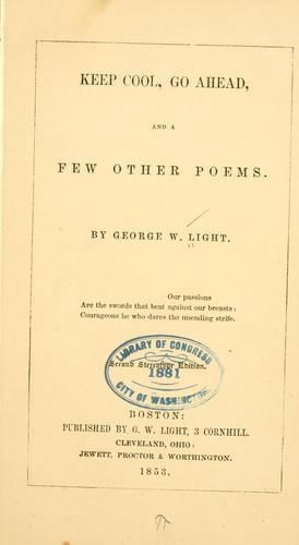 Keep cool, Go ahead, and a few other poems by George Washington Light