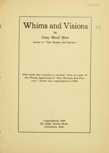 Whims and visions by Jessy Maud Maw