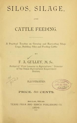 Silos, silage, and cattle feeding by F. A. Gulley