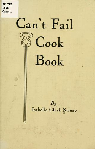Can't fail cook book by Isabelle Clark Swezy