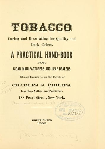 Tobacco curing and resweating for quality and dark colors by Charles S. Philips