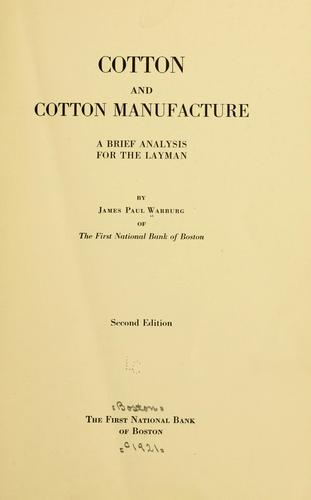 Cotton and cotton manufacture by James P. Warburg