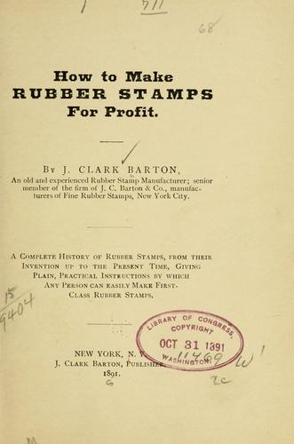 How to make rubber stamps for profit by Josiah Clark Barton