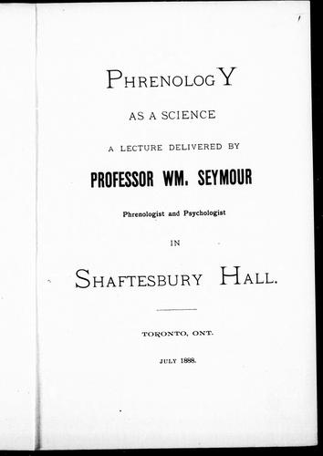 Phrenology as a science by William Seymour