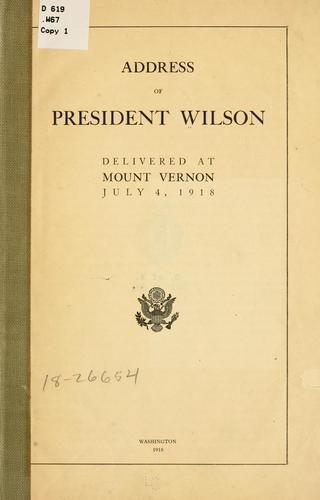 Address of President Wilson delivered at Mount Vernon July 4, 1918. by Woodrow Wilson